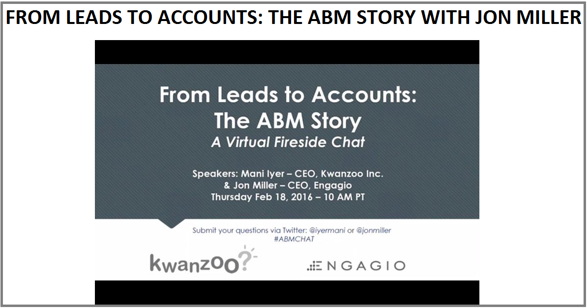 FROM LEADS TO ACCOUNTS: THE ABM STORY WITH JON MILLER