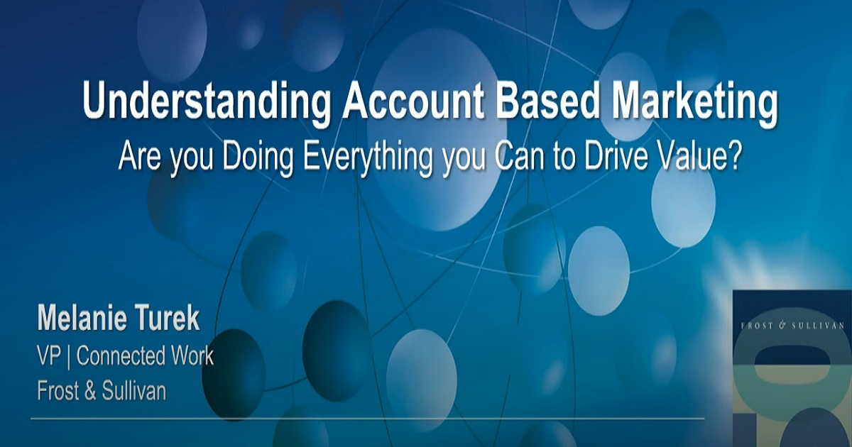 Understanding Account-Based Marketing: Are you Doing Everything you Can to Drive