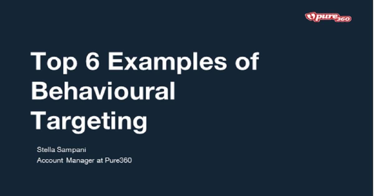 Top 6 Examples of Behavioural Targeting