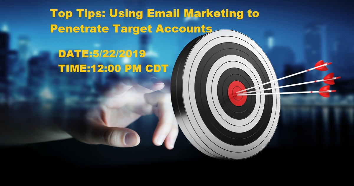 Top Tips: Using Email Marketing to Penetrate Target Accounts