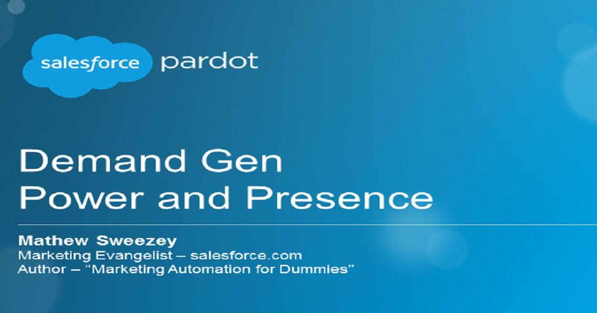 Demand Gen – Power and Presence