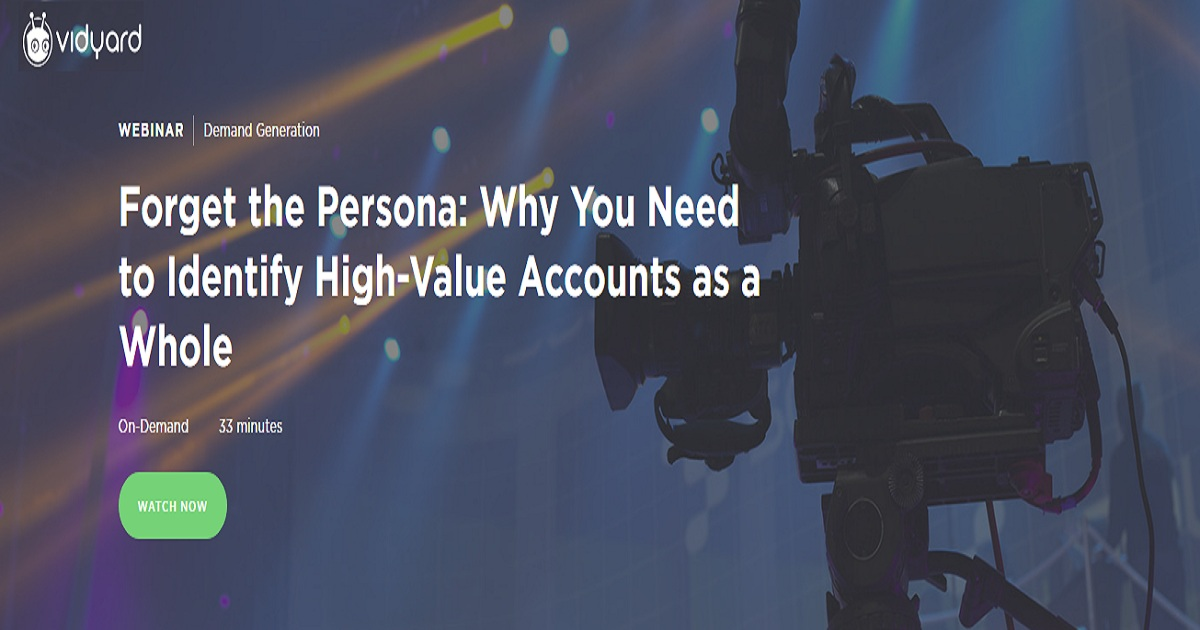 Forget the Persona: Why You Need to Identify High-Value Accounts as a Whole