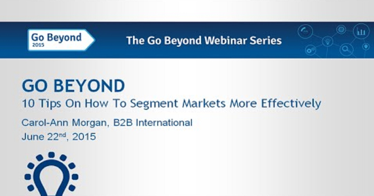 GO BEYOND WITH VALUE MARKETING: How To Segment Markets More Effectively