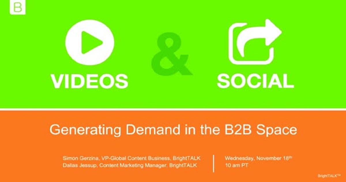 Videos & Social: Generating Demand in the B2B Space