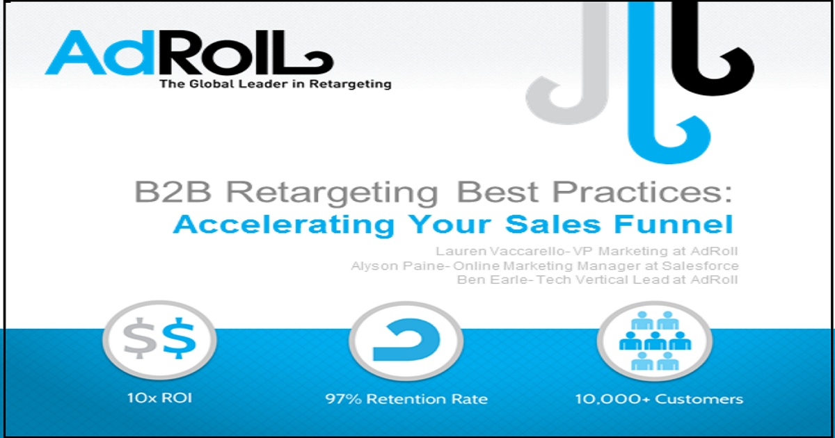 B2B Retargeting Best Practices: Accelerating Your Sales Funnel