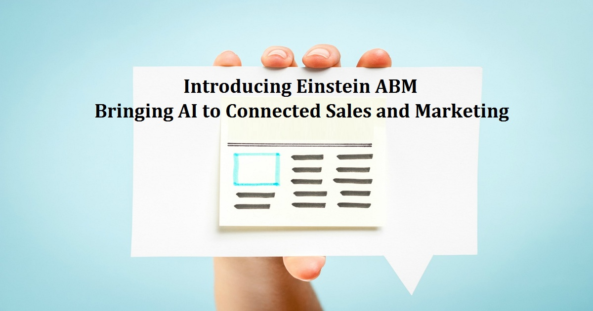Introducing Einstein ABM: Bringing AI to Connected Sales and Marketing