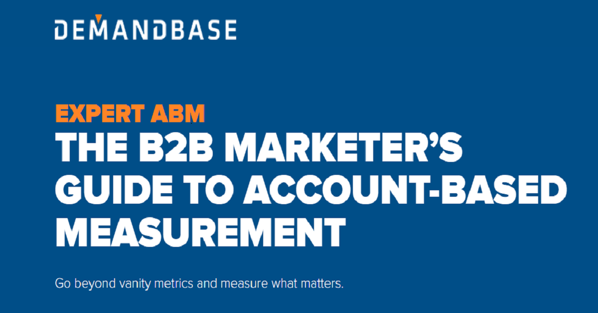 THE B2B MARKETER'S GUIDE TO ACCOUNT-BASED MEASUREMENT