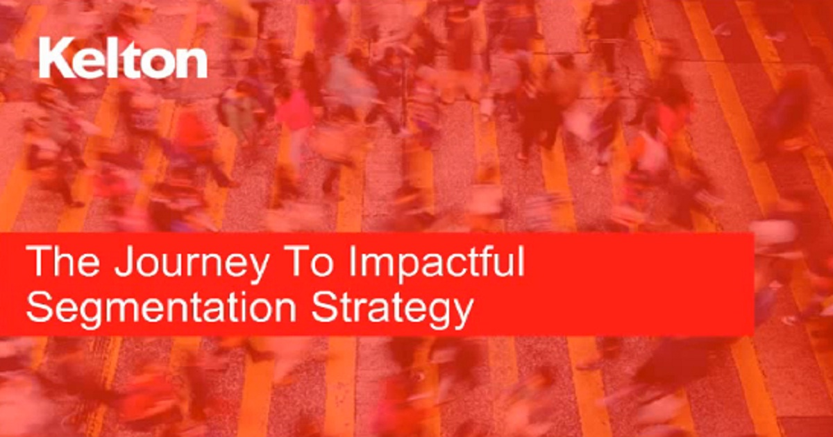 The Journey to Impactful Segmentation Strategy