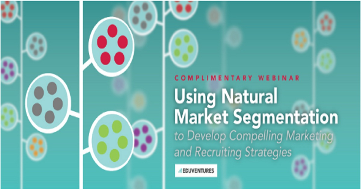 Using Natural Market Segmentation to Develop Compelling Marketing and Recruiting Strategies