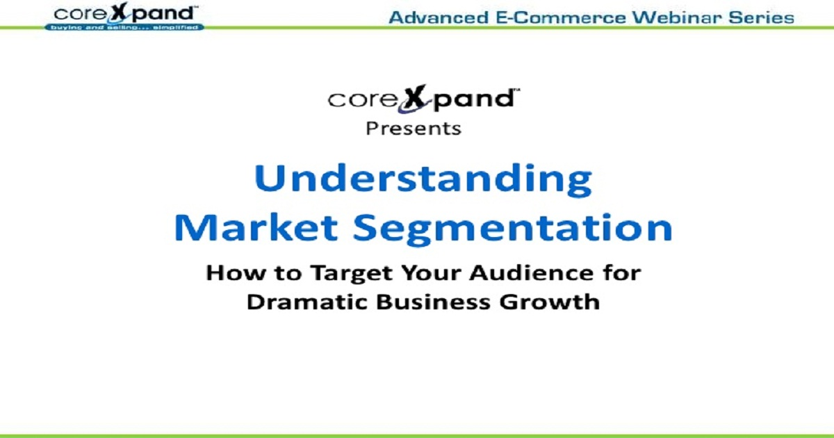 Understanding Market Segmentation: How to Target Your Audience for Dramatic Business Growth