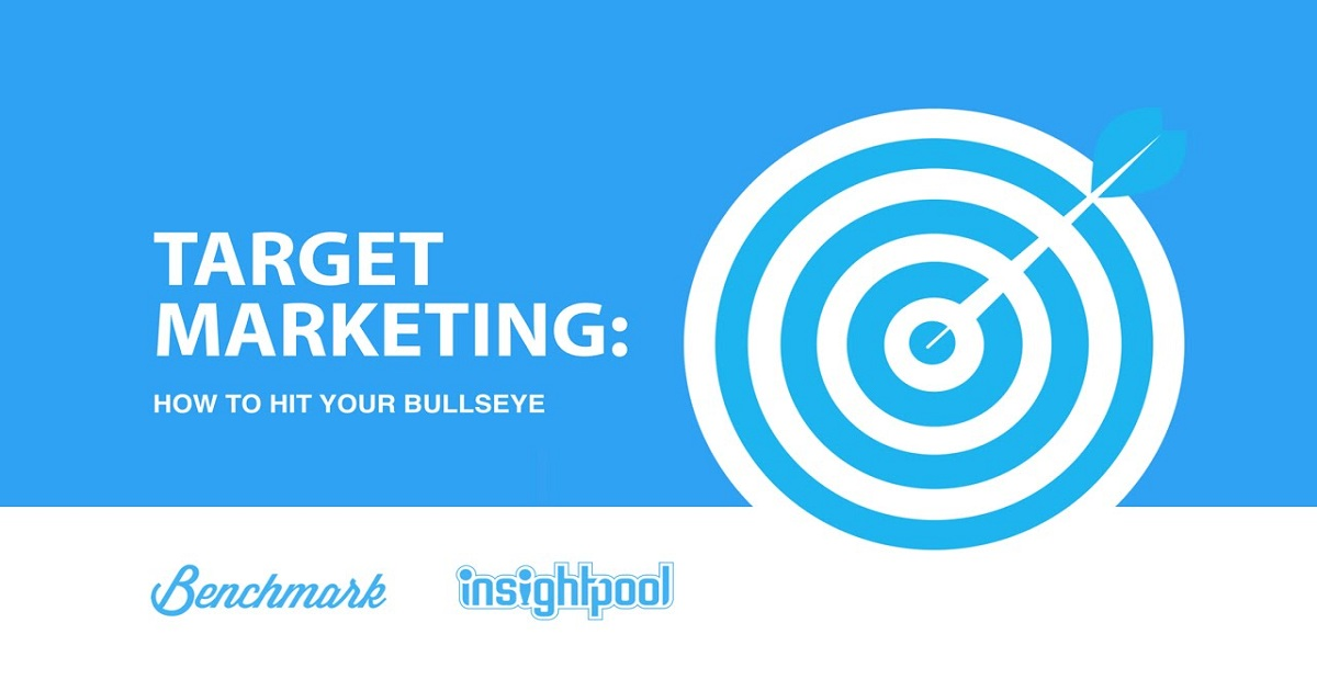 Insightpool & Benchmark Present: Target Marketing