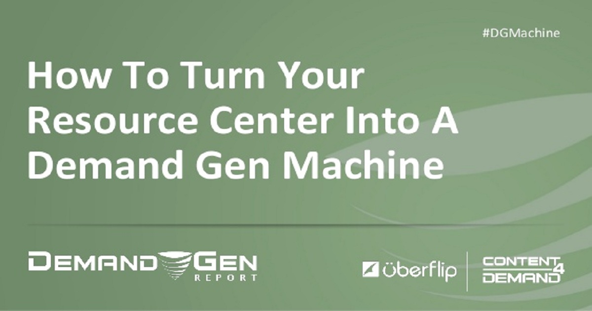 How To Turn Your Resource Center Into A Demand Gen Machine