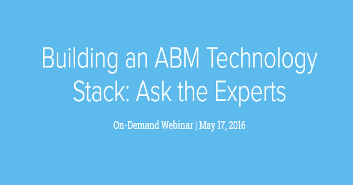 Building an ABM Technology Stack: Ask the Experts