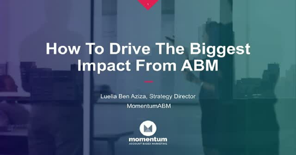 Discover How to Drive the Biggest Impact with ABM