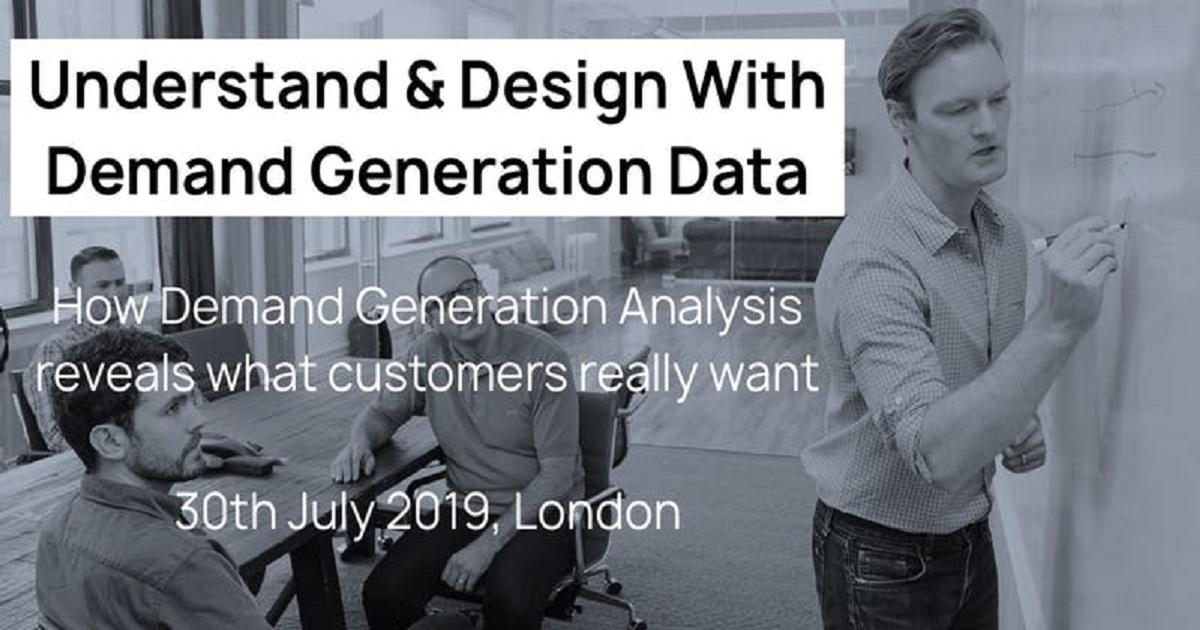 Understand & Design With Demand Generation Data