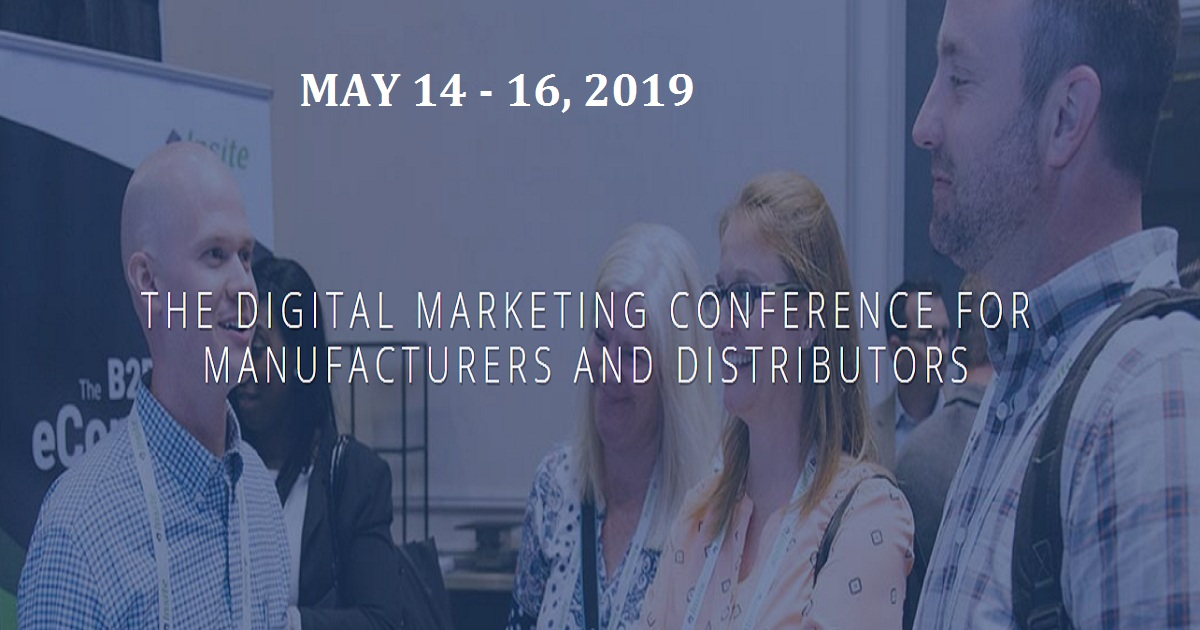 THE DIGITAL MARKETING CONFERENCE FOR MANUFACTURERS AND DISTRIBUTORS