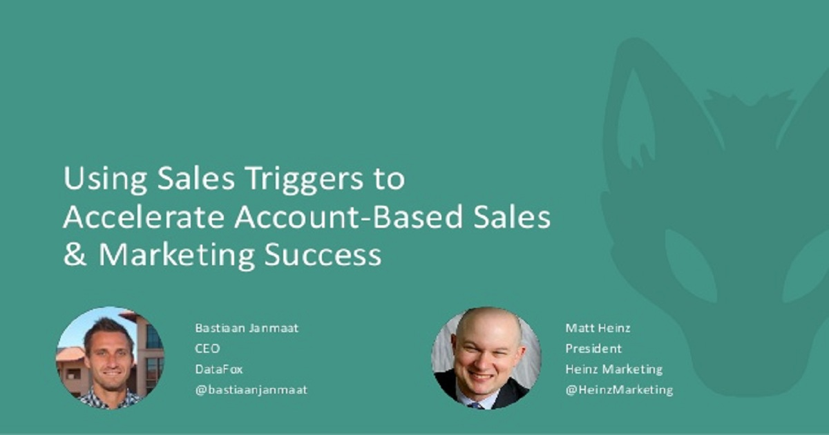 Using Sales Triggers to Accelerate Account-Based Sales & Marketing