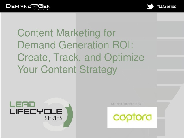 Content Marketing for Demand Generation ROI: Create, Track, and Optimize Your Content Strategy