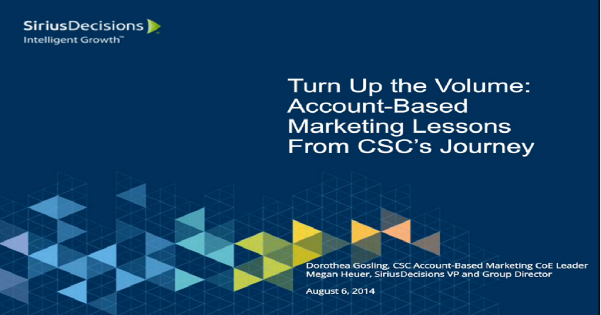 Turn Up the Volume: Account-Based Marketing Lessons From CSC's Journey
