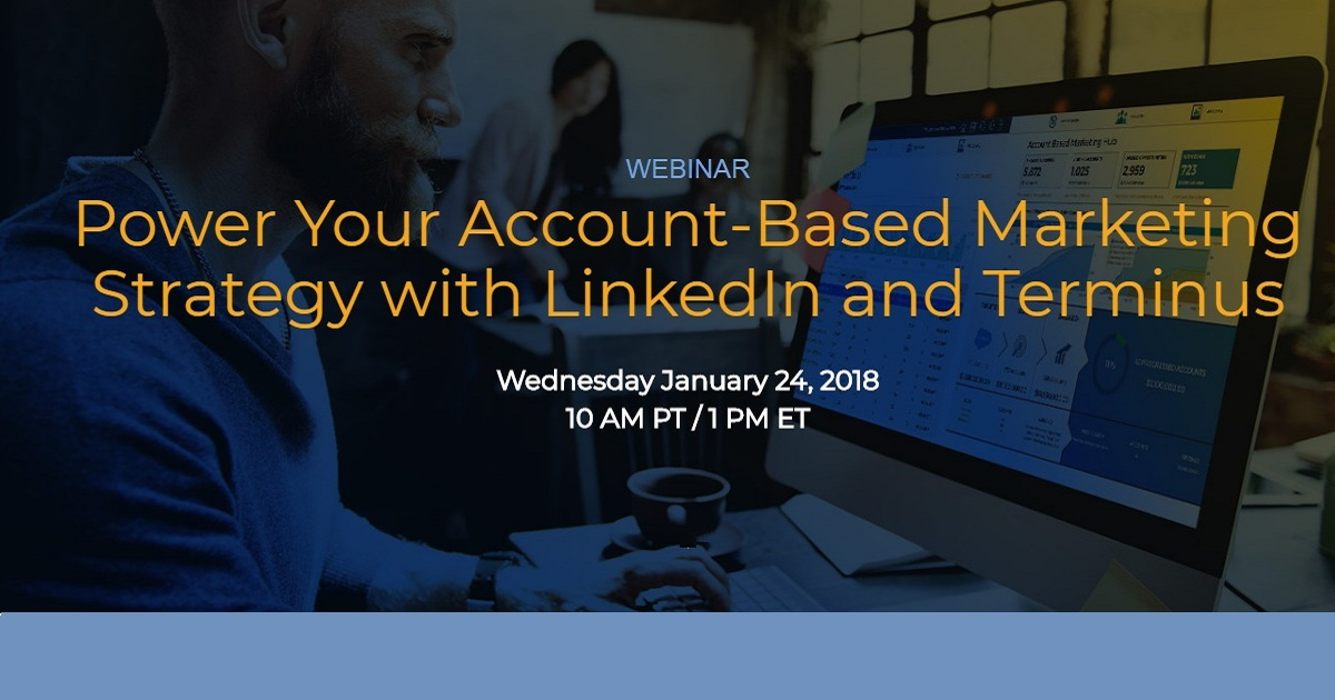 Power Your Account-Based Marketing Strategy with LinkedIn and Terminus