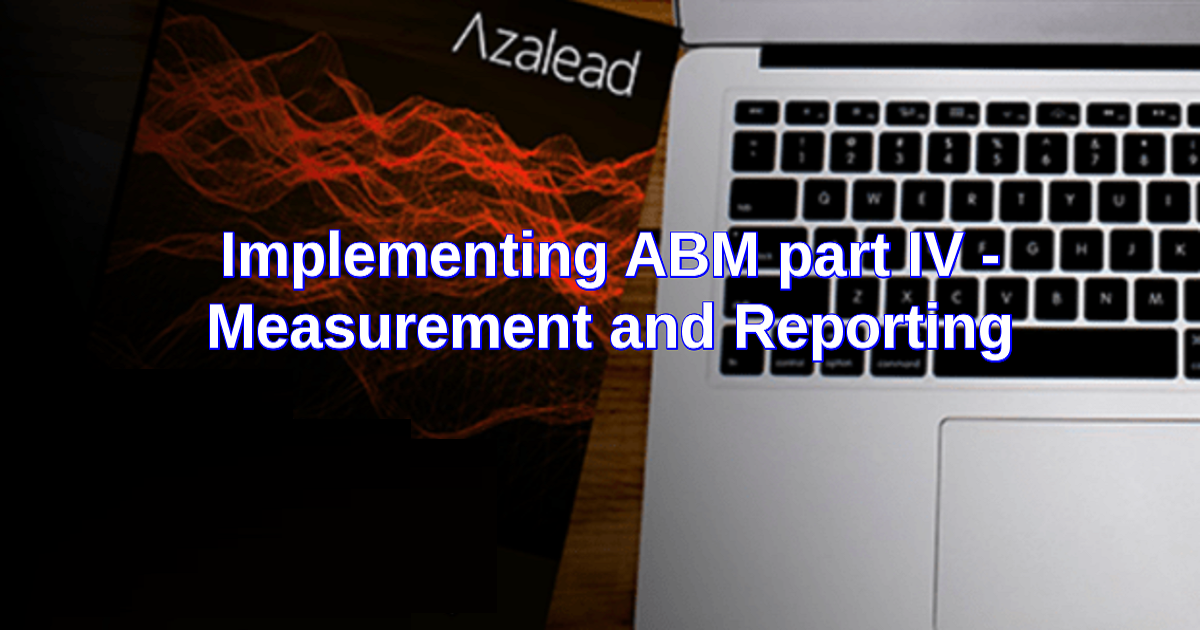 Implementing ABM part IV - Measurement and Reporting