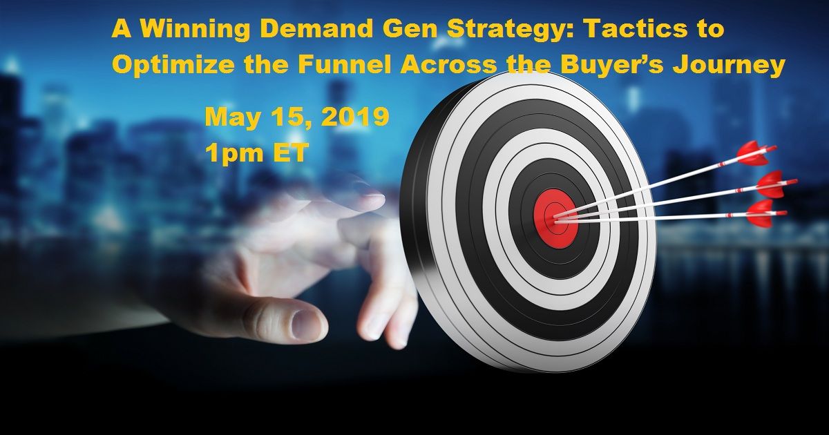 A Winning Demand Gen Strategy: Tactics to Optimize the Funnel Across the Buyer's Journey