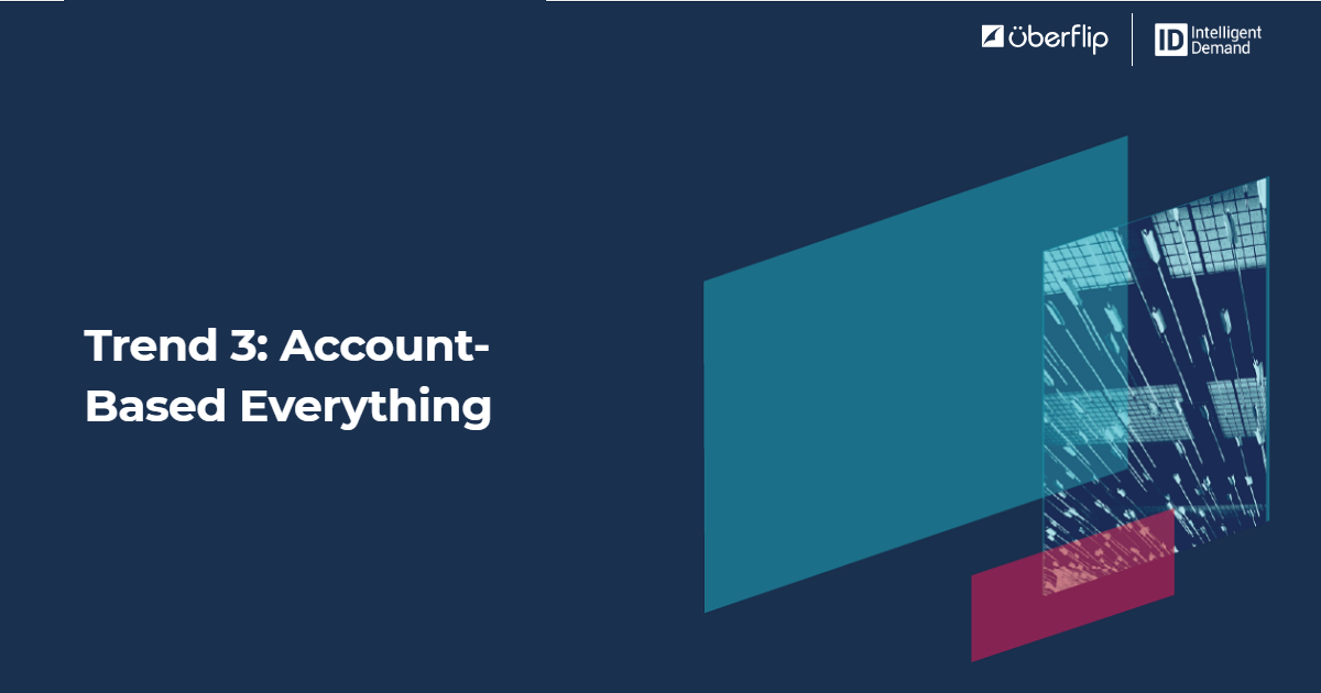 Trend 3: Account-Based Everything