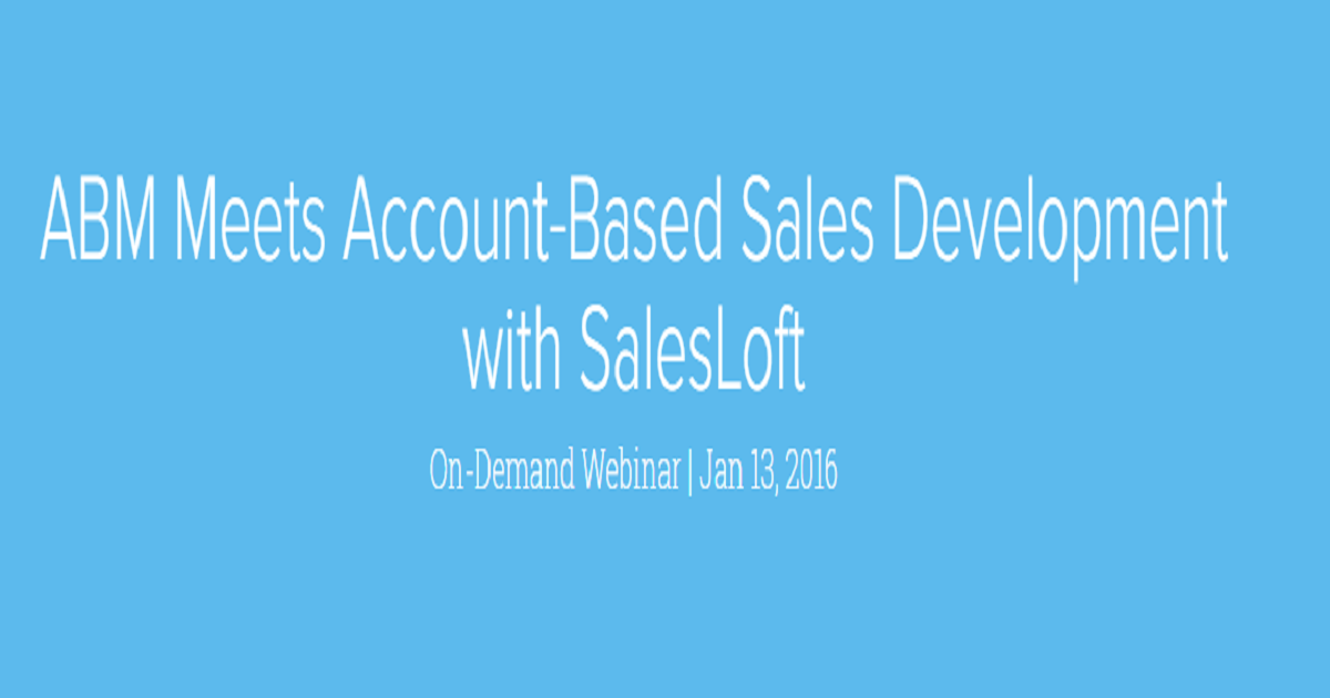 ABM Meets Account-Based Sales Development with SalesLoft