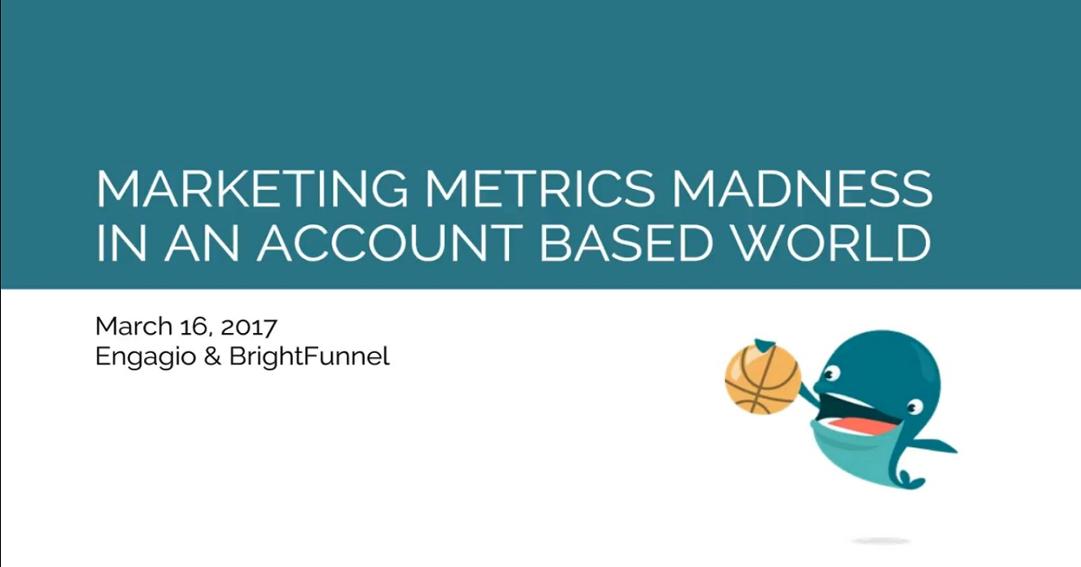 Marketing Metrics Madness in an Account Based Everything world