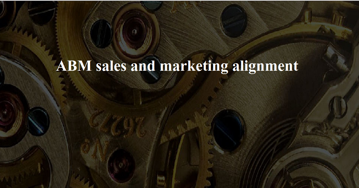 ABM sales and marketing alignment