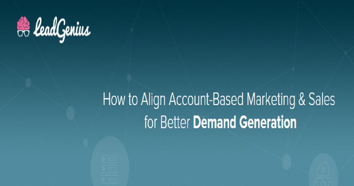How to Align Account-Based Marketing & Sales for Better Demand Generation
