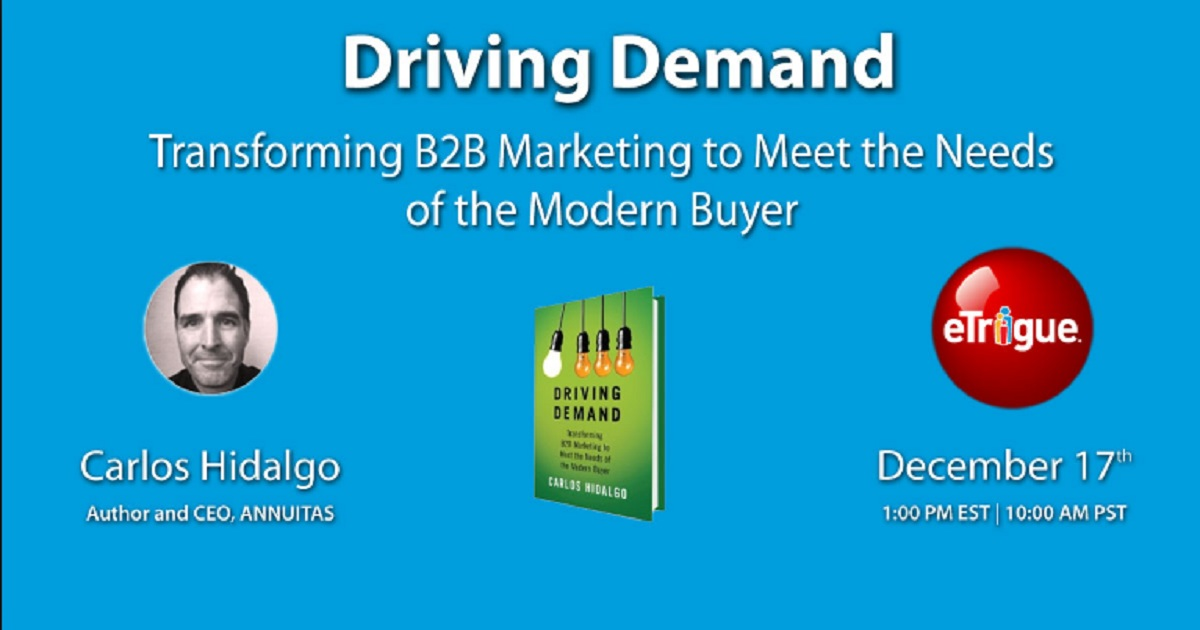 Driving Demand, Transforming B2B Marketing to Meet the Needs of the Modern Buyer
