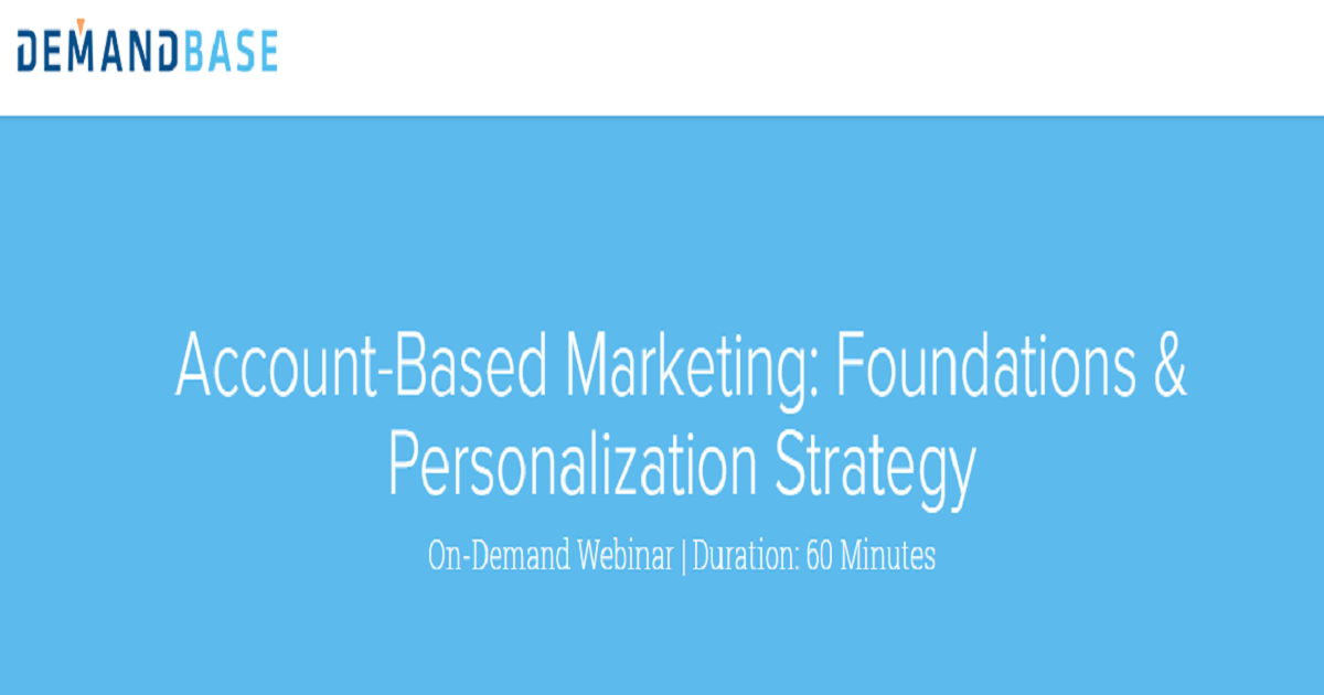 Account-Based Marketing: Foundations & Personalization Strategy
