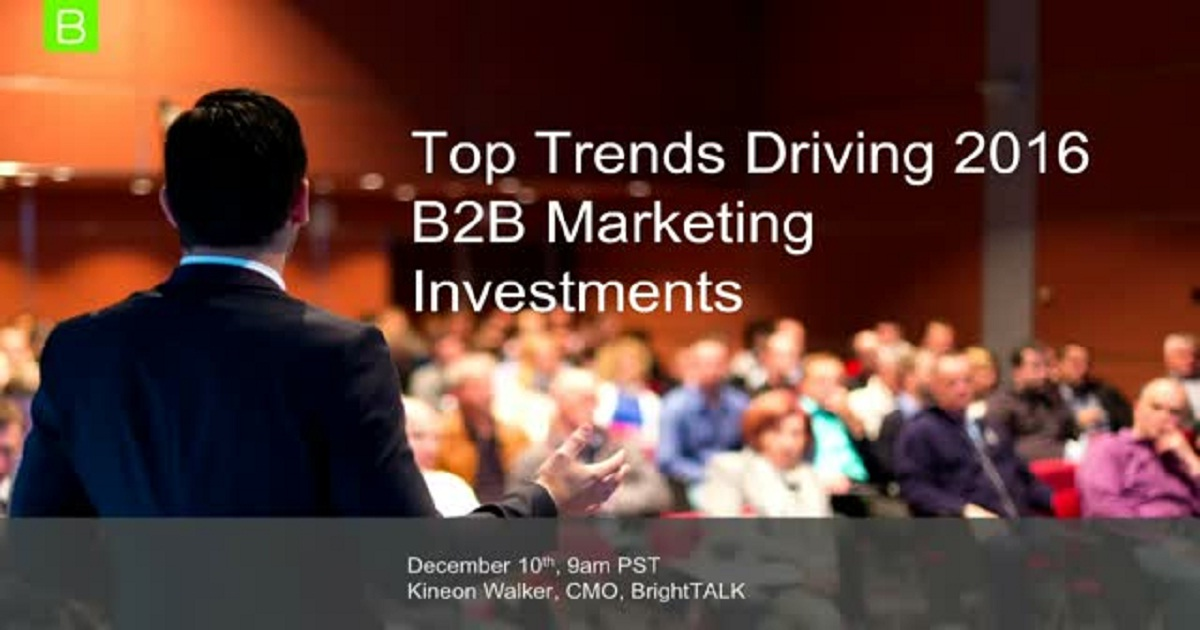 Planning for Pipeline: Top Trends Driving 2016 B2B Marketing Investments