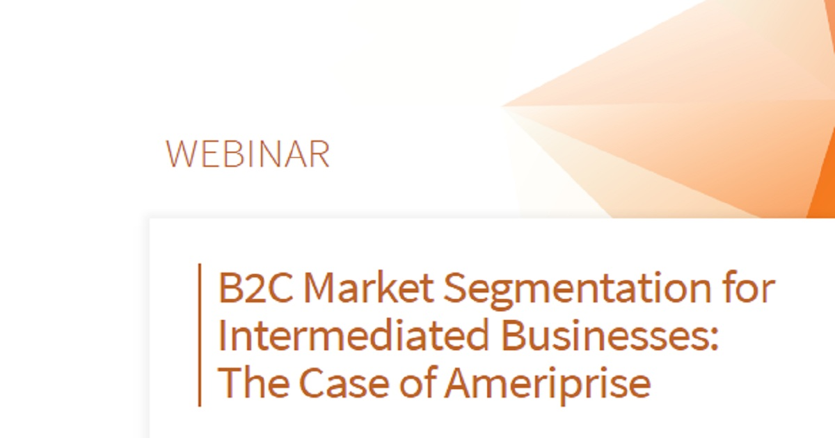 B2C Market Segmentation for Intermediated Businesses: The Case of Ameriprise
