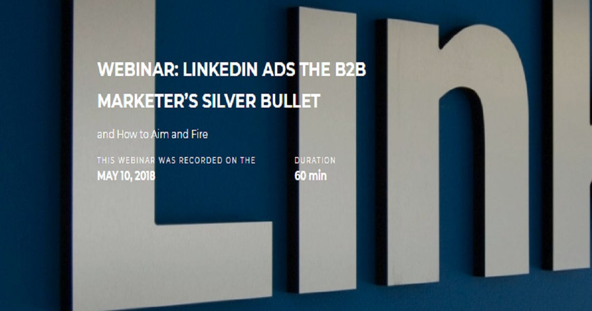 LINKEDIN ADS THE B2B MARKETER'S SILVER BULLET