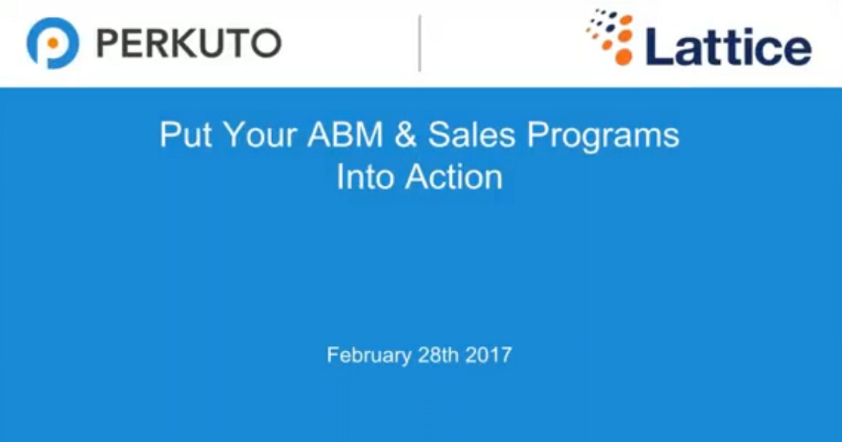 Put Your Account-Based Marketing & Sales Programs Into Action
