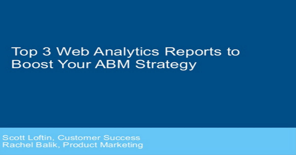 Top 3 Web Analytics reports to boost your ABM strategy