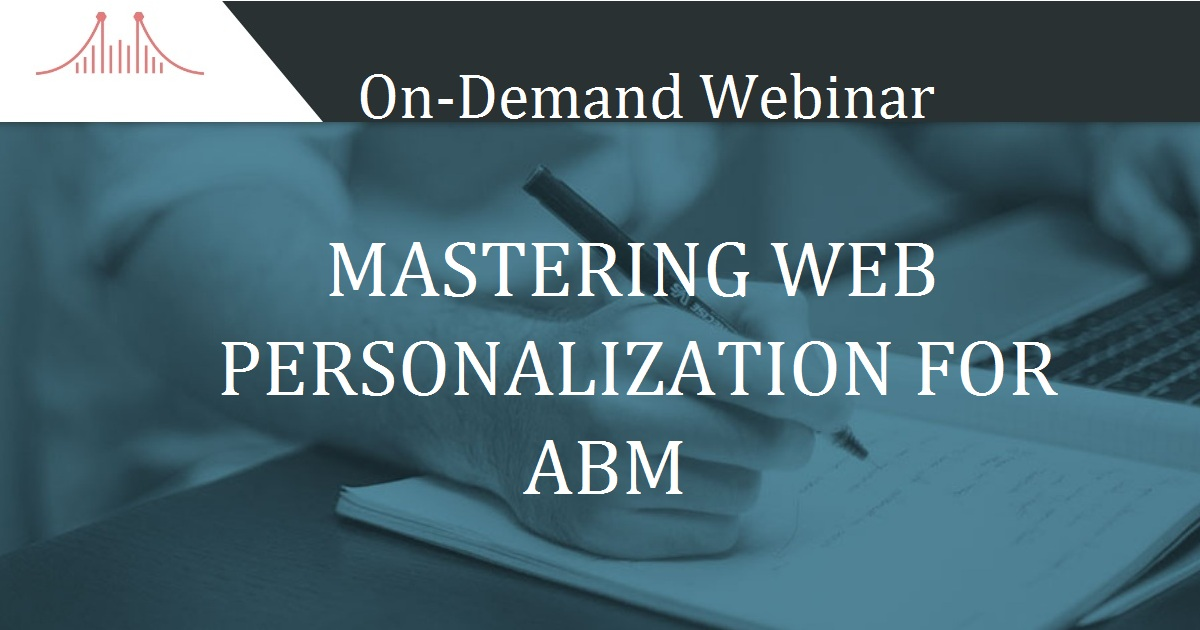 MASTERING WEB PERSONALIZATION FOR ABM