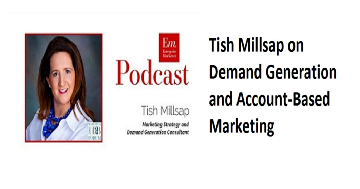 Tish Millsap on Demand Generation and Account-Based Marketing
