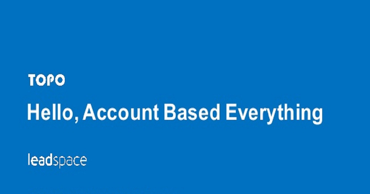 Beyond ABM: Account-Based Everything