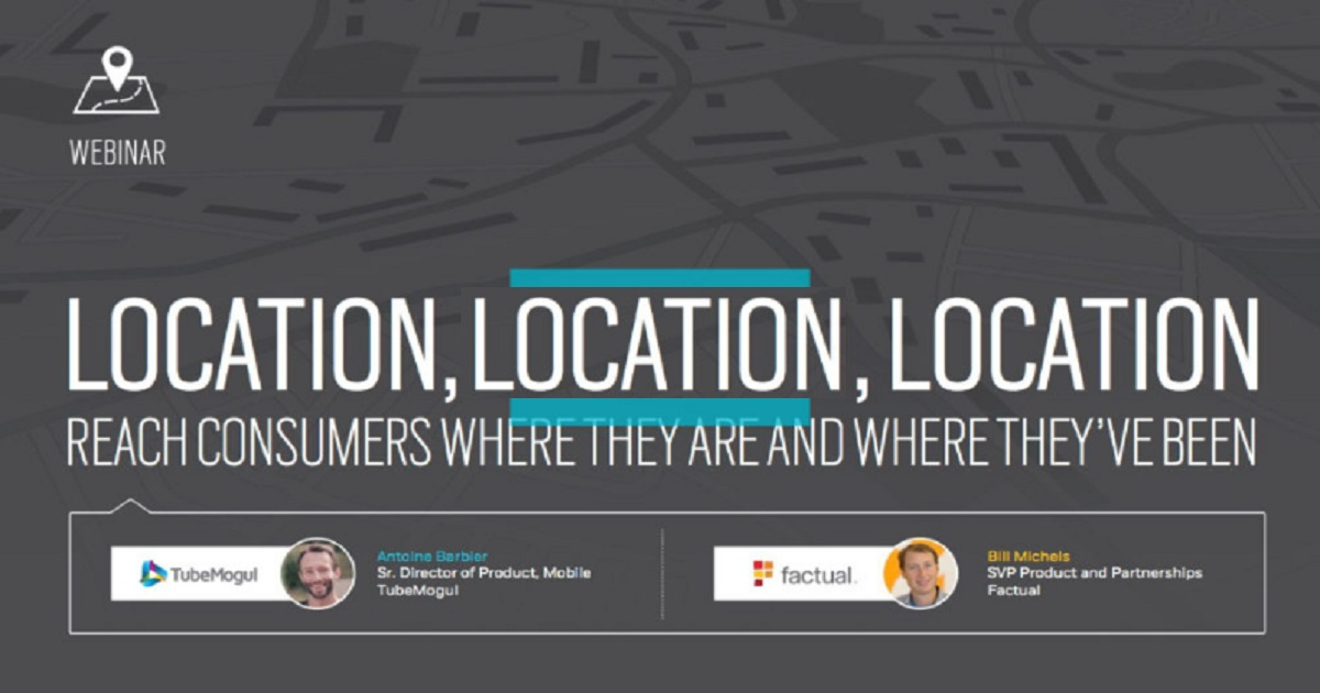 Location, Location, Location: Reach Consumers Where They Are and Where They've Been