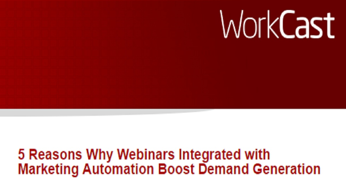 5 Reasons Why Webinars Integrated with Marketing Automation Boost Demand Generation