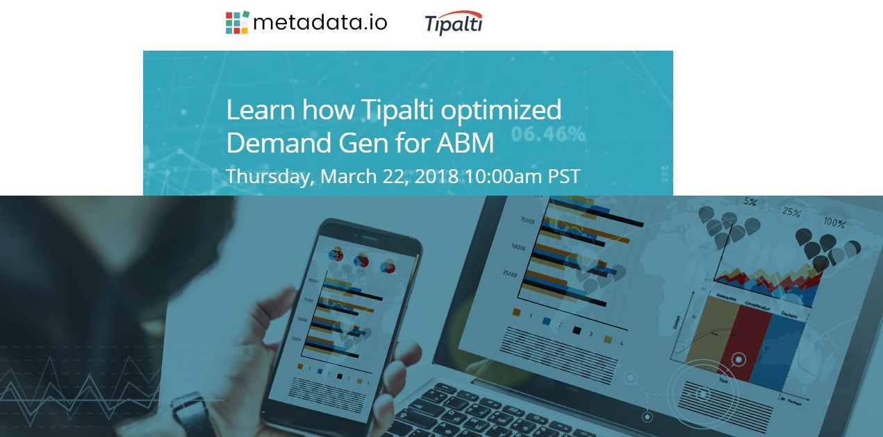 LEARN HOW TIPALTI OPTIMIZED DEMAND GEN FOR ABM