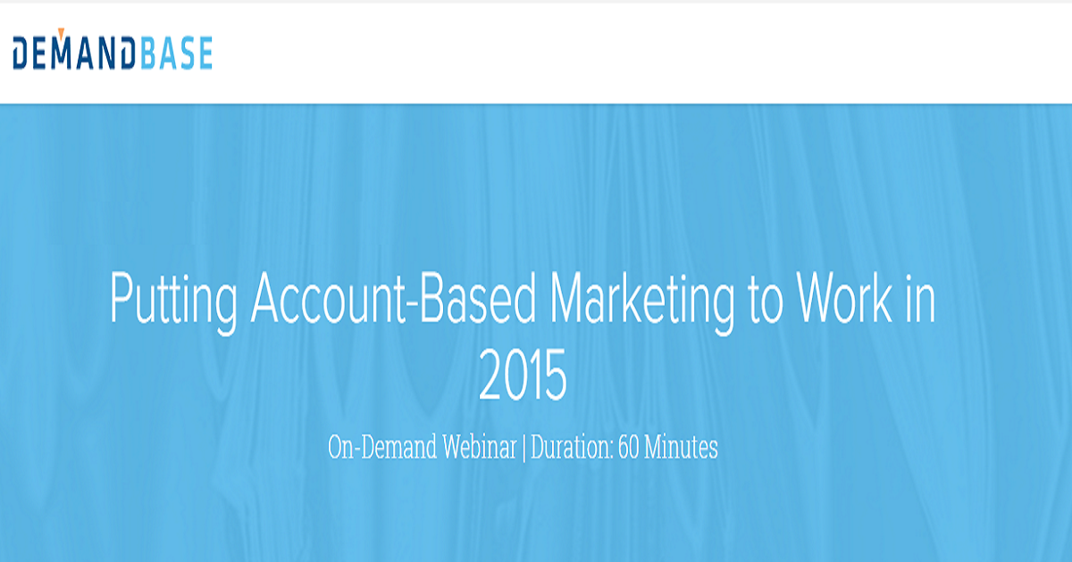 Putting Account-Based Marketing to Work in 2015