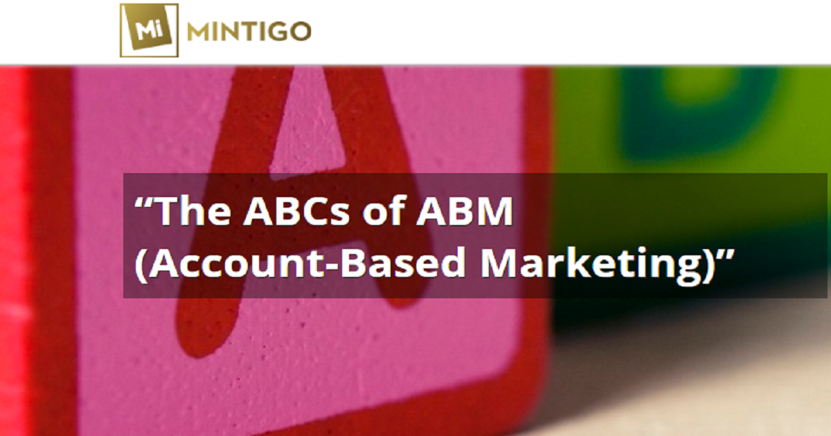 The ABCs of ABM (Account-Based Marketing)