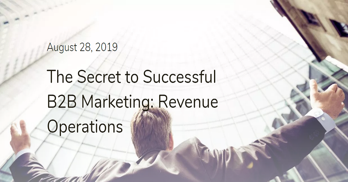The Secret to Successful B2B Marketing (ABM, inbound, or both): Revenue Operations