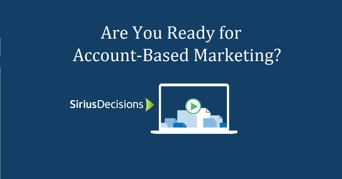 Are You Ready for Account-Based Marketing?