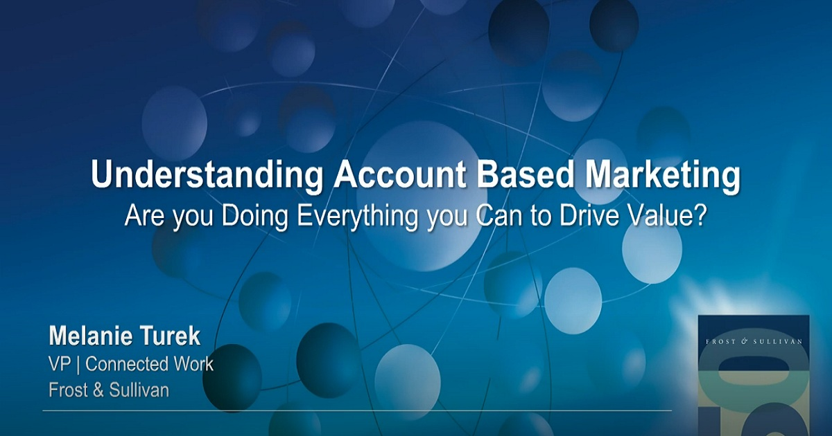 Understanding Account Based Marketing: Are you Doing Everything you Can to Drive
