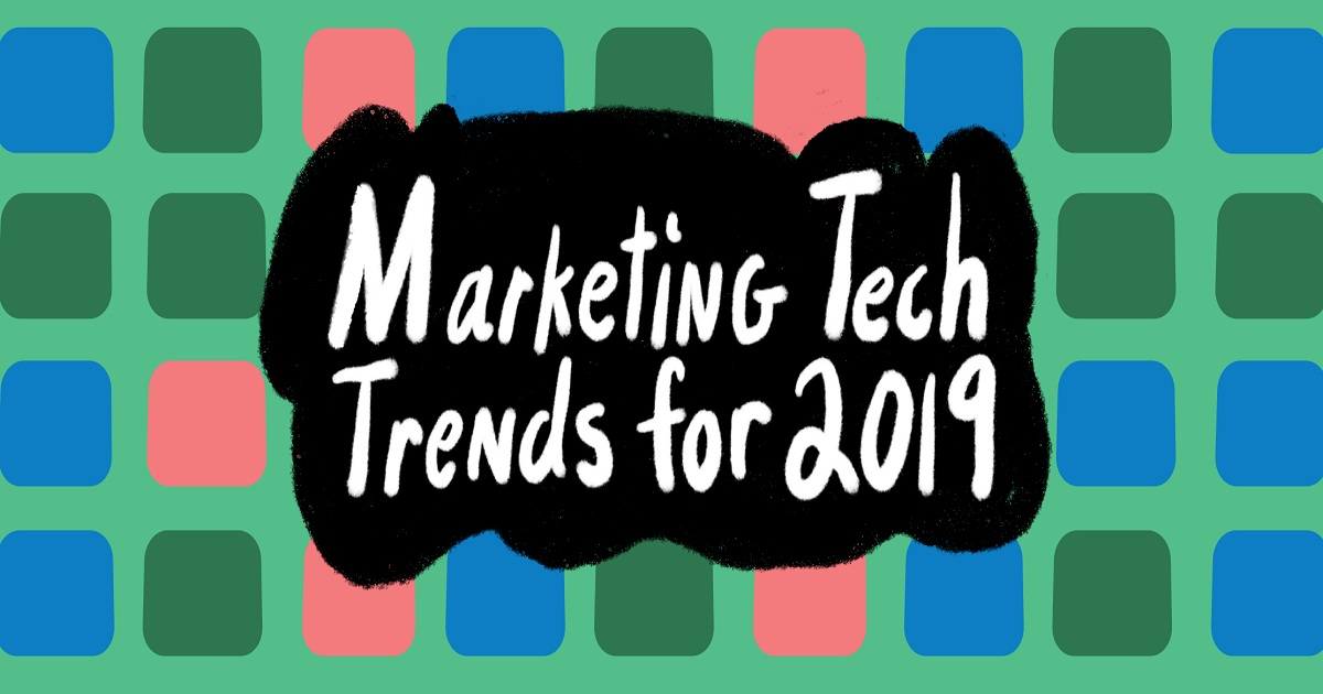 Marketing Tech Trends for 2019